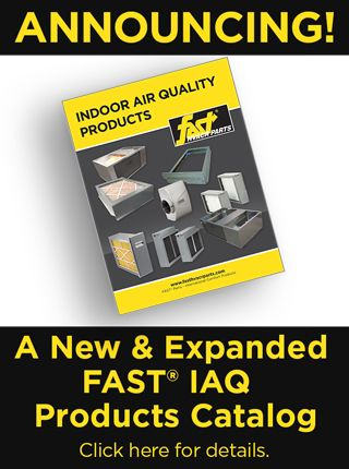 Check out this expanded new FAST Parts 2018 Indoor Air Quality Products Catalog.