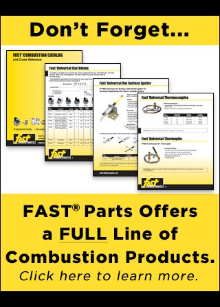 Click here for details on the full line of FAST<sup>®</sup> Combustion Products.