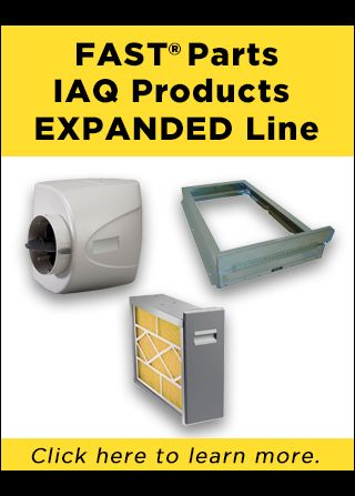 The new FAST®Parts Indoor Air Quality Products Catalog features an expanded new line of IAQ products and accessories. Click here to learn more.