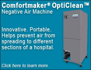 The Comfortmaker OptiClean negative air machine helps prevent air from spreading to different sections of a hospital. Potential future uses include homes, businesses, and assisted living facilities. Click here to learn more.